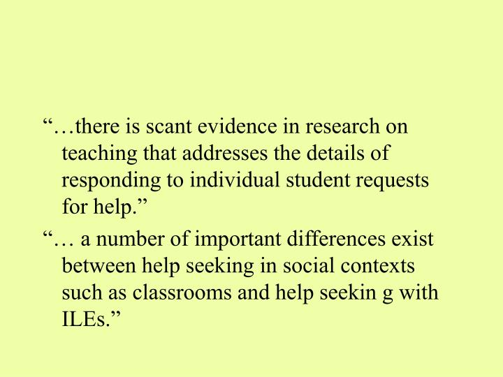 """""""…there is scant evidence in research on teaching that addresses the details of responding to individual student requests for help."""""""