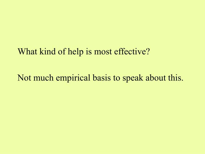 What kind of help is most effective?