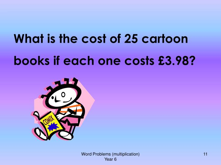 What is the cost of 25 cartoon books if each one costs £3.98?