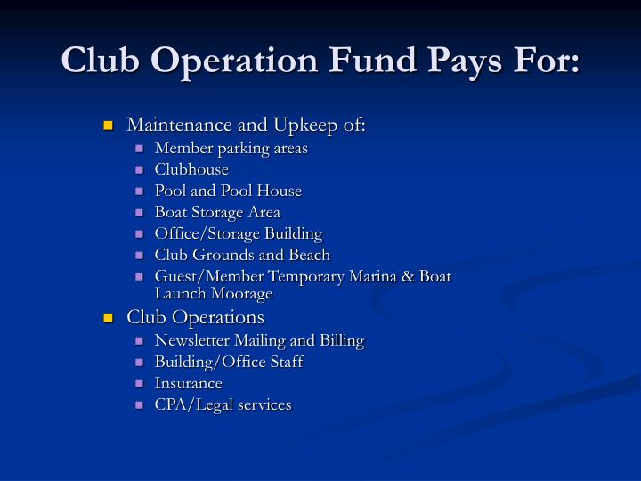 Club Operation Fund Pays For: