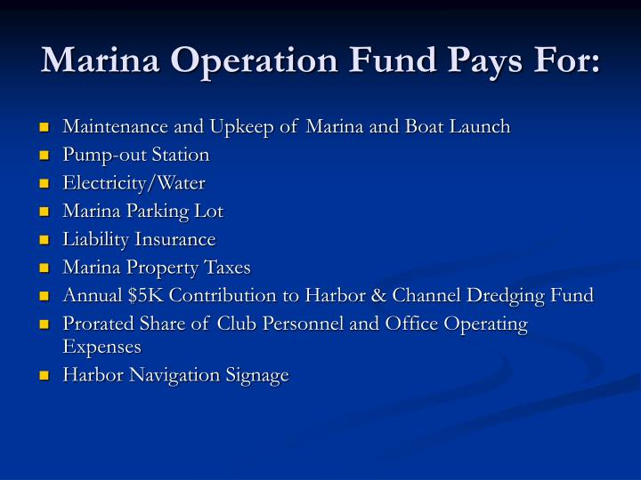 Marina Operation Fund Pays For: