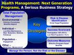 health management next generation programs a serious business strategy