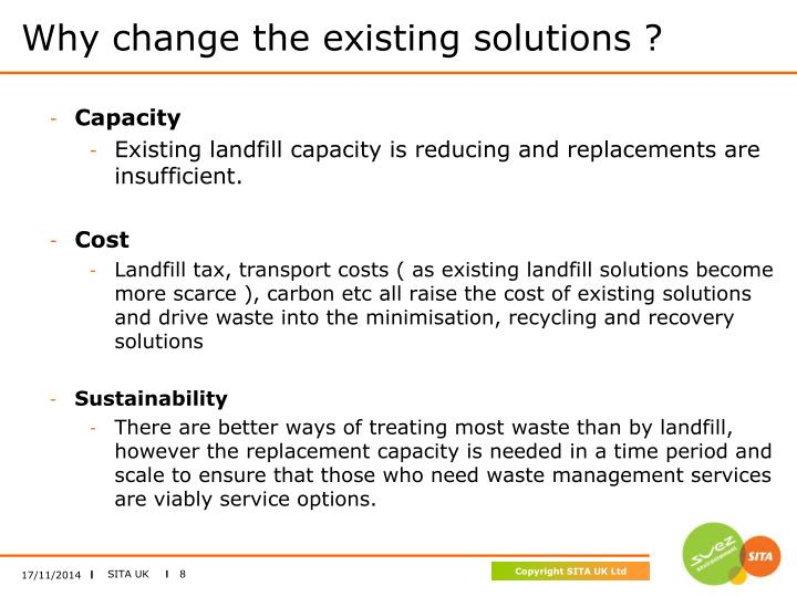 Why change the existing solutions ?