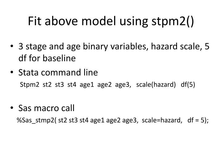 Fit above model using stpm2()