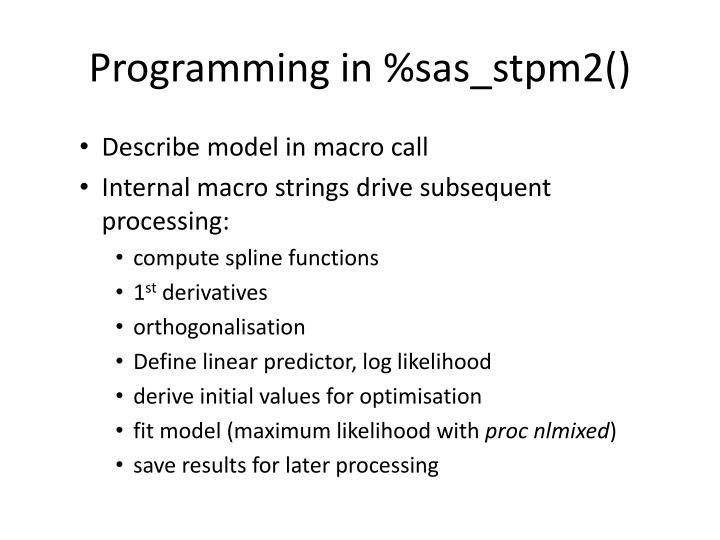 Programming in %sas_stpm2()