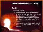 man s greatest enemy