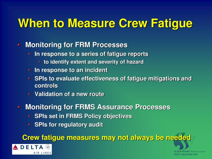 When to Measure Crew Fatigue