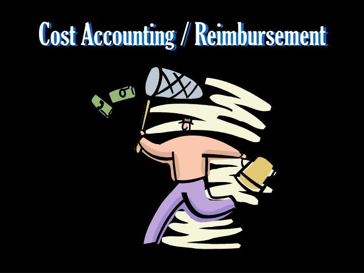 Cost Accounting / Reimbursement