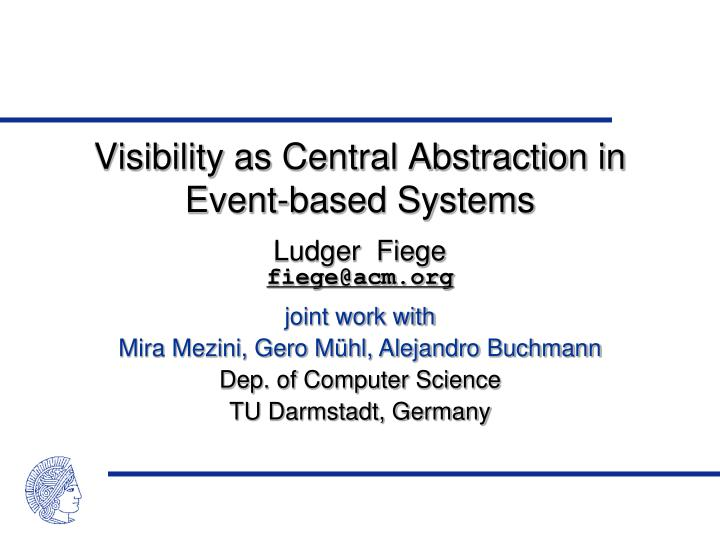 Visibility as central abstraction in event based systems