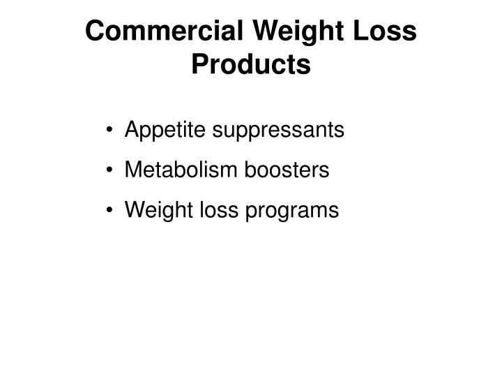 Commercial Weight Loss Products