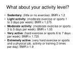what about your activity level