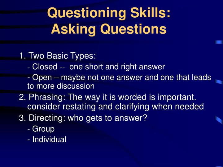 Questioning Skills: Asking Questions