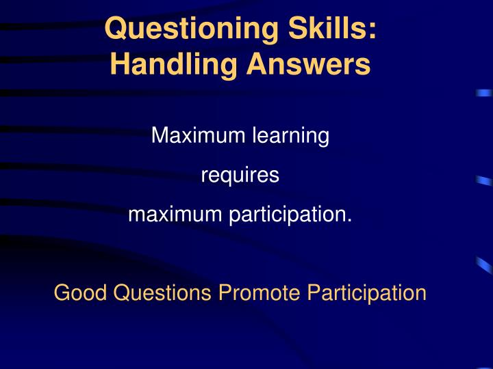 Questioning Skills: Handling Answers
