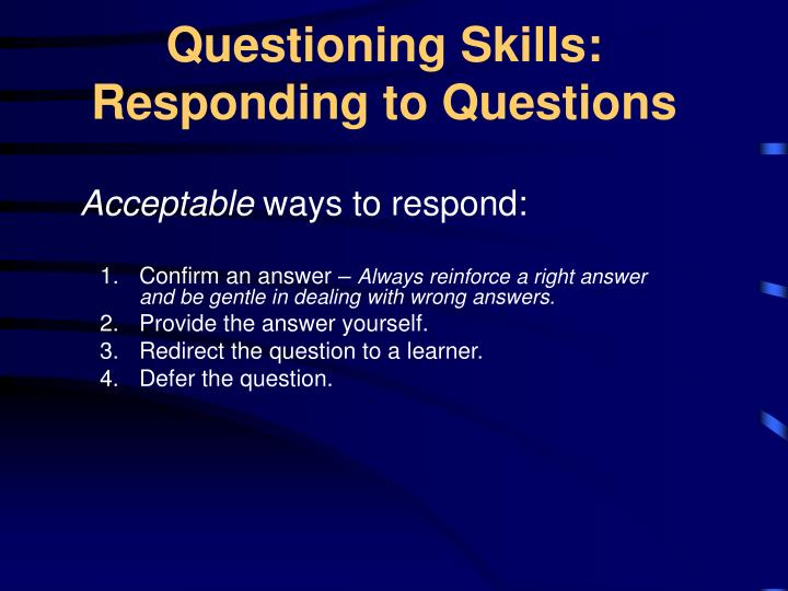 Questioning Skills: Responding to Questions