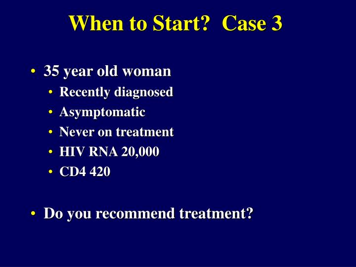 When to Start?  Case 3