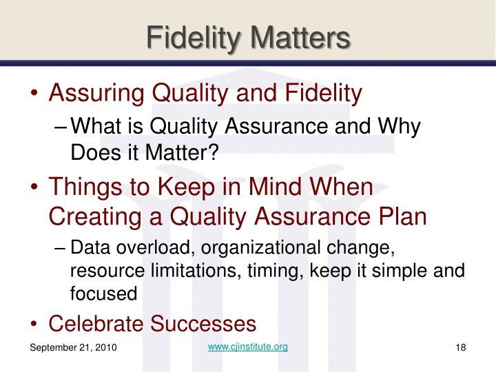 Fidelity Matters