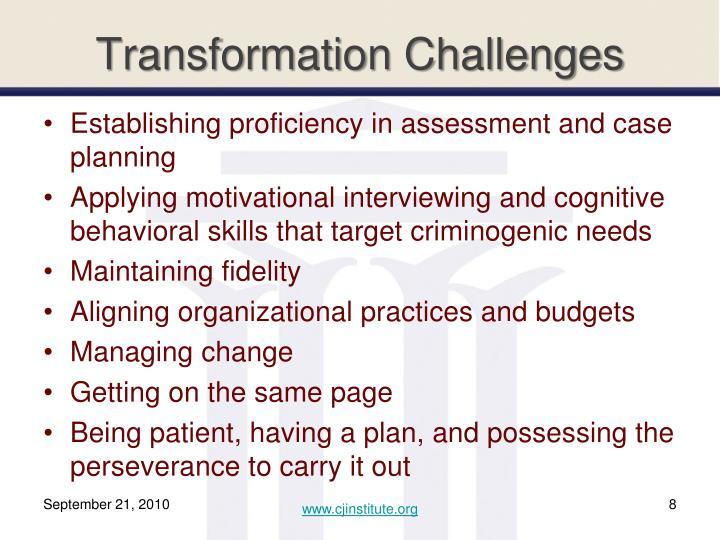 Transformation Challenges