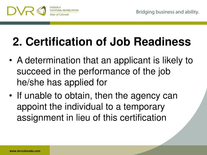2. Certification of Job Readiness