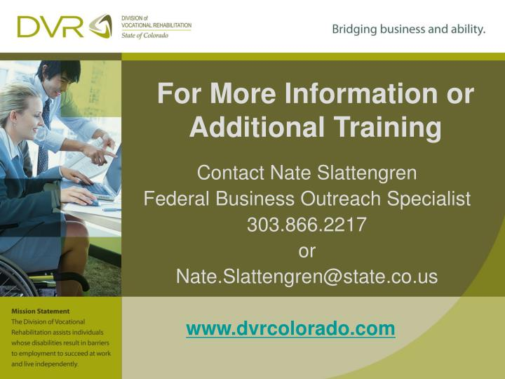 For More Information or Additional Training