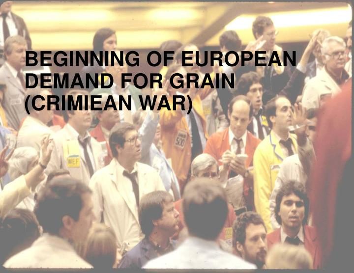 BEGINNING OF EUROPEAN DEMAND FOR GRAIN