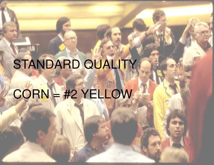 STANDARD QUALITY