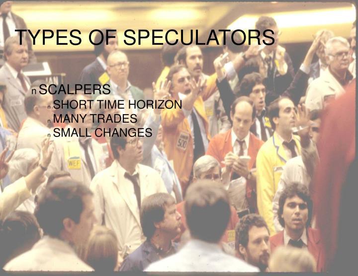 TYPES OF SPECULATORS