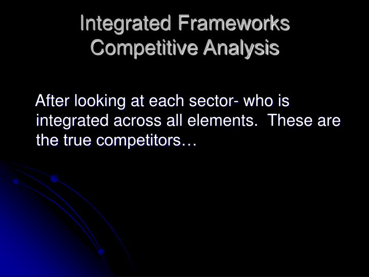Integrated Frameworks Competitive Analysis