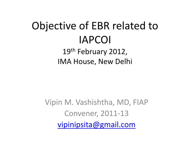 Objective of EBR related to IAPCOI