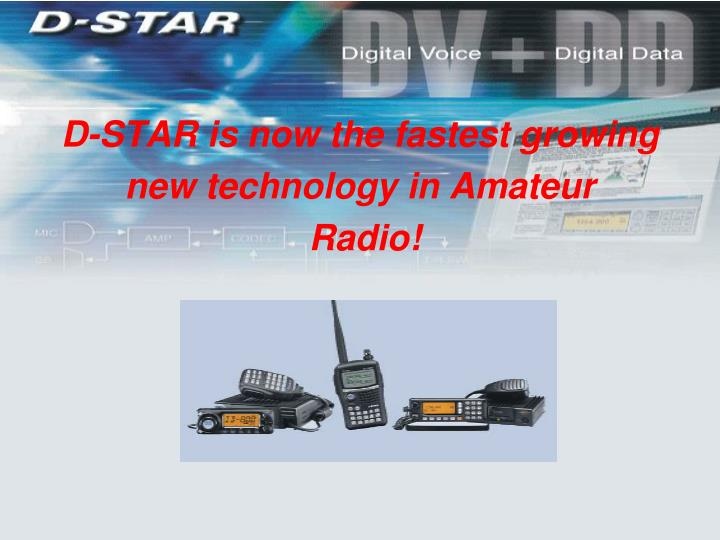 D-STAR is now the fastest growing