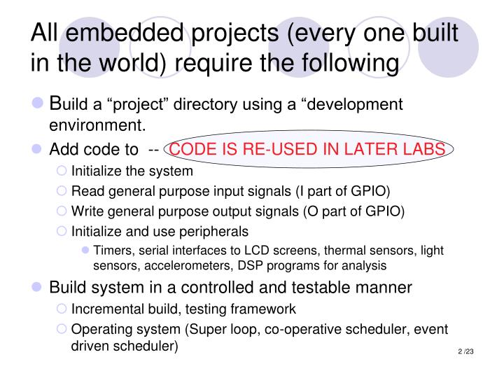 All embedded projects (every one built in the world) require the following