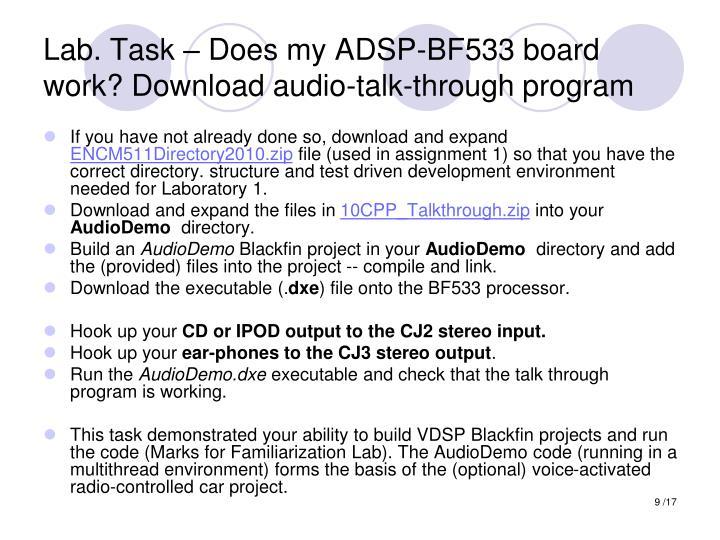 Lab. Task – Does my ADSP-BF533 board work? Download audio-talk-through program