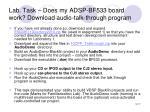 lab task does my adsp bf533 board work download audio talk through program