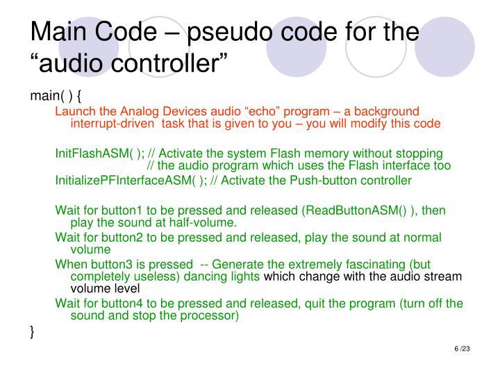 "Main Code – pseudo code for the ""audio controller"""