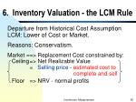 6 inventory valuation the lcm rule