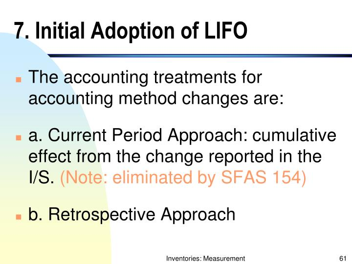 7. Initial Adoption of LIFO