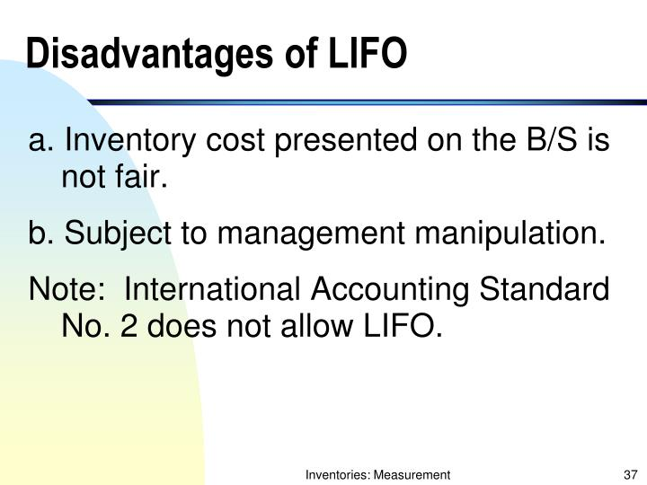 Disadvantages of LIFO