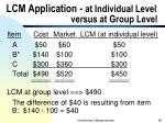 lcm application at individual level versus at group level