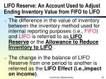 lifo reserve an account used to adjust ending inventory value from fifo to lifo