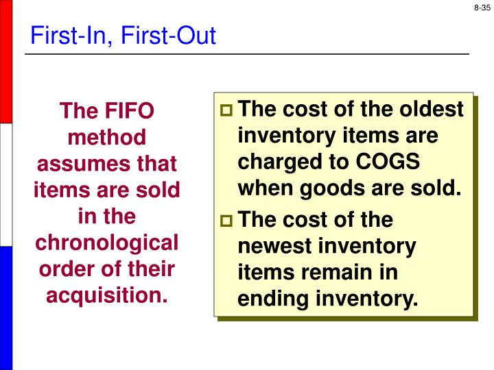 The cost of the oldest inventory items are charged to COGS when goods are sold.