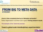 from big to meta data or conversely