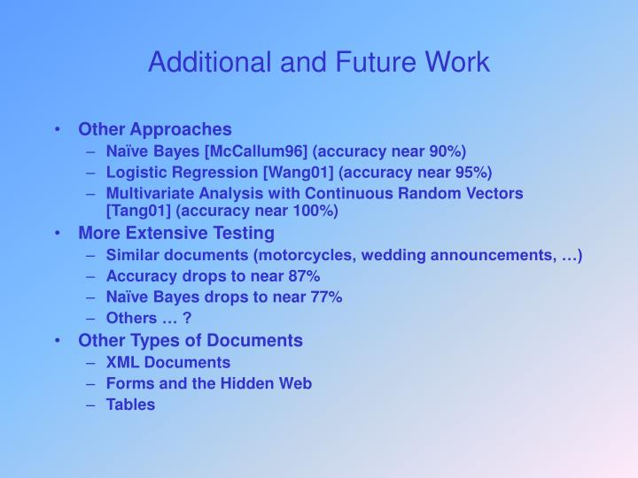 Additional and Future Work