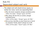 rule 2 separated subject and verb