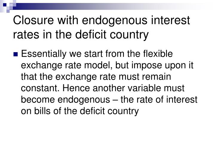 Closure with endogenous interest rates in the deficit country