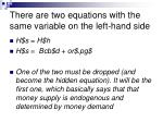 there are two equations with the same variable on the left hand side