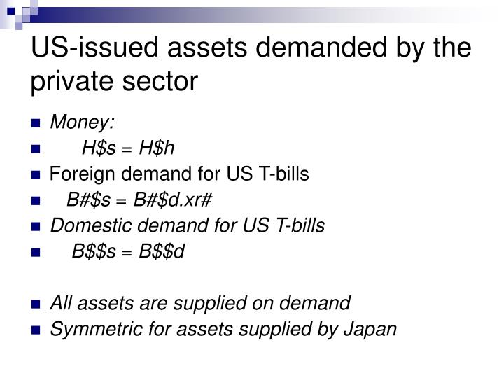 US-issued assets demanded by the private sector