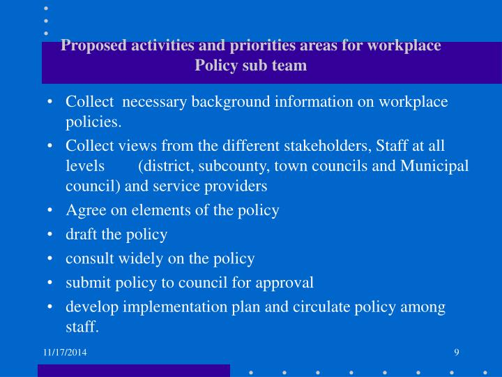 Proposed activities and priorities areas for workplace Policy sub team