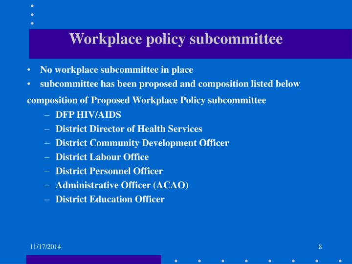 Workplace policy subcommittee