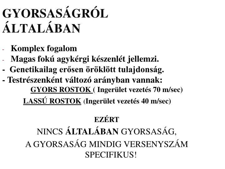GYORSASÁGRÓL ÁLTALÁBAN