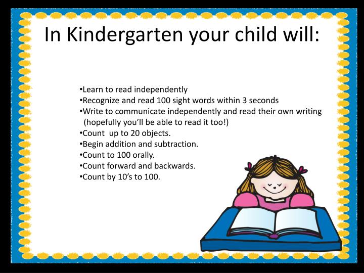 In Kindergarten your child will: