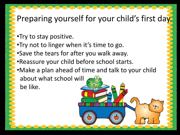 Preparing yourself for your child's first day.